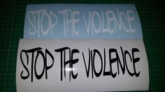 Stop The Violence Vinyl Sticker Decal for Car Truck Window Show Support #THESPOT