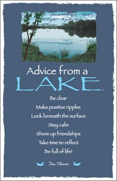 Advice from a lake...