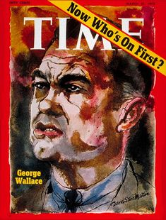 George Wallace, TIME Magazine,March 27,1972. Cover: David Stone Martin
