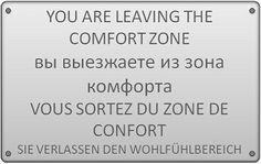Kommunikation von Veränderungen: SIE VERLASSEN DEN WOHLFÜHLBEREICH | YOU ARE LEAVING THE COMFORT ZONE