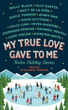 Liv The Book Nerd: My True Love Gave To Me edited by Stephanie Perkin...