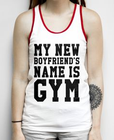 My New Boyfriends Name Is Gym on a White and Red Ringer Tank Top