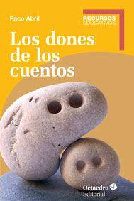 """""""Los dones de los cuentos"""", Paco Abril. Octaedro Editorial. Una maravilla que se hayan convertido en un libro los maravillosos artículos de la revista CLIJ."""