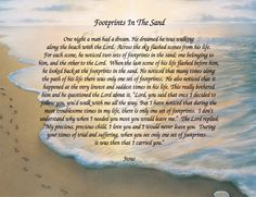 footprints in the sand poem.. brings me to tears every time
