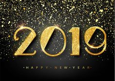 2019 Happy new year. Gold Numbers Design of greeting card. Happy New Year Banner with 2019 Numbers on Bright Background. Happy New Year Banner, Happy New Year Wishes, Happy New Year Greetings, New Year Greeting Cards, New Year Pictures, Happy New Year Images, Happy New Year Quotes, Quotes About New Year, Happy New Years Eve