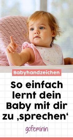 Mit dem Baby sprechen können, wissen, was es gerade will, das wünschen sich viele Eltern. Mithilfe von Babyhandzeichen geht das ganz einfach. #Babyhandzeichen #Babyzeichensprache #Zeichensprache #MitdemBabysprechen #ElternKindBeziehung #Kindverstehenlernen