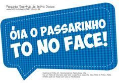 Plaquinha Divertida Festa Junina Essa vai pro Face Selfies, Education, Face, Party, Small Groups, Card Designs, Positive Quotes, Christians, Olive Tree