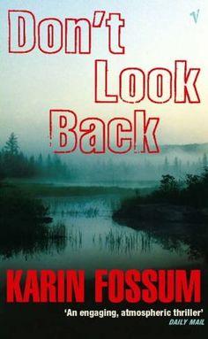 Karin Fossum: Don't Look Back An Inspector Sejer Mystery