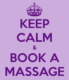 KEEP CALM & BOOK A MASSAGE