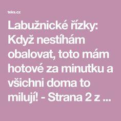 Labužnické řízky: Když nestíhám obalovat, toto mám hotové za minutku a všichni doma to milují! - Strana 2 z 2 - teks.cz
