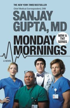 Todays Kindle Daily Deal is Monday Mornings: A Novel ($2.99), by Sanjay Gupta, MD [Hachette]. Ive been watching the TV show based upon this and it is a bit different in its focus (although there is some of the same drama going on that is common to all doctor shows).
