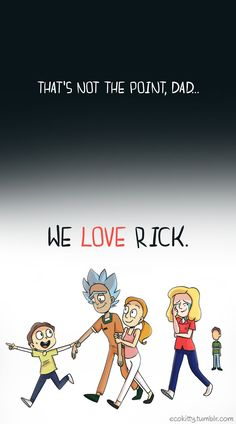 """""""Yeah, you don't love people in hopes of a reward, Dad. You love them unconditionally."""" Rick and Morty, visit link for full comic, by ecokitty."""