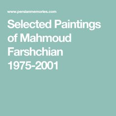 Selected Paintings of Mahmoud Farshchian 1975-2001