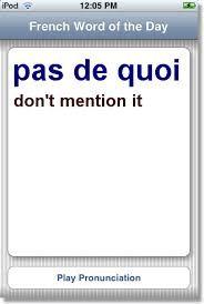 pas de quoi...actually means...'not enough'