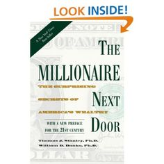 The Millionaire Next Door: The Surprising Secrets of America's Wealthy  By Thomas Stanley and William Danko