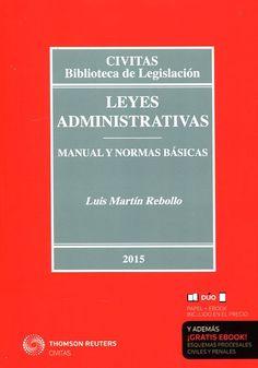 Leyes administrativas : manual y normas básicas / Luis Martín Rebollo