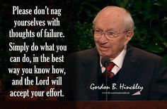 Do your best...  - Pres. Gordon B. Hinckley quote - from Hank Smith on Facebook