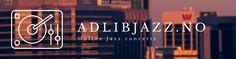 http://www.adlibjazz.no  adlibjazz, online jazz, jazz i norge
