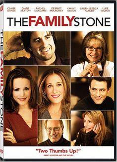The family Stone--although this movie brings back painful memories from when my mom was sick, this is still one of my favorite movies...