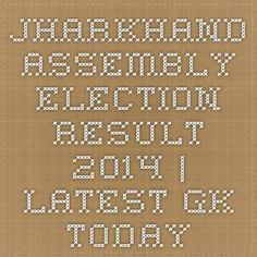 Jharkhand assembly election result 2014 | Latest GK Today