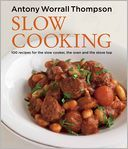 Slow Cooking by Antony Worrall Thompson.