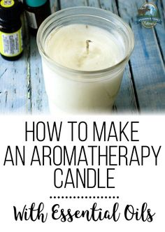 How To Make An Aromatherapy Candle With Essential Oils | Get the same effect of…