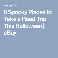 8 Spooky Places to Take a Road Trip This Halloween | eBay