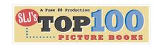 http://blogs.slj.com/afuse8production/2012/07/06/top-100-picture-books-poll-results/