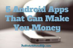 5 Android Apps That Can Make You Money - The Work at Home Wife