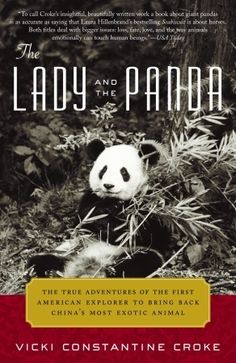The Lady and the Panda by Vicki Constantine Croke - True story about socialite & adventurer Ruth Harkness, who traveled to Tibet in 1936 & brought the 1st panda to the U.S.