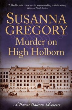 Murder on High Holborn (Adventures of Thomas Chaloner) by Susanna Gregory. Hitchin