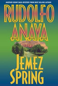 Jemez Spring (Sonny Baca Mysteries) Rudolfo Anaya 0826336841 9780826336842 Rudolfo Anayas latest Sonny Baca mystery eerily reflects current events: it involves terrorists, environmental activists, and water rights in the Southwest.
