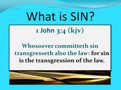Transgression of God's law.. How do you stop sinning? Stop breaking his laws.