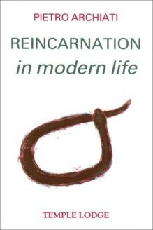Reincarnation in Modern Life  Towards a New Christian Awareness : Six Lectures Given in Rome, 22-25 April 1994, 978-0904693881, Pietro Archiati, Temple Lodge Pub
