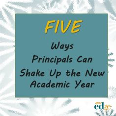5 Ways Principals Can Shake Up the New Academic Year