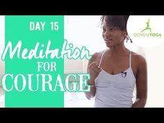 Meditation for Courage - Day 15 - 30 Day Meditation Challenge - 42Yogis.com