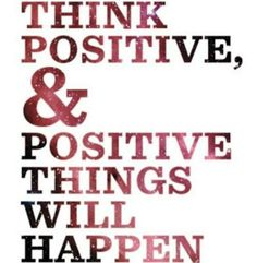 Think Positive #Quote #Inspiration #Motivation #ThinkPositive