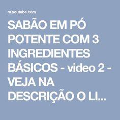 SABÃO EM PÓ POTENTE COM 3 INGREDIENTES BÁSICOS - video 2 - VEJA NA DESCRIÇÃO O LINK DO VIDEO 1 - YouTube