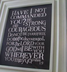Be Strong and Courageous In GOD In HIS Holy Name For Praise GOD For HE Is Wherever We Go In HIS Holy Name!!!!!