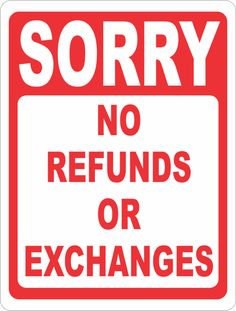Sorry No Refunds or Exchanges Sign CLEARANCE Scratch & Dent Sale