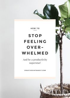 How to Stop Feeling Overwhelmed & Be a Productivity Superstar. Repin for a reminder later!