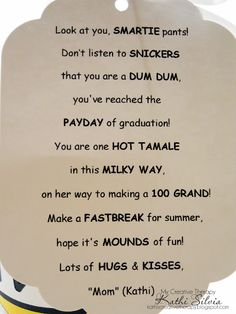 My Creative Therapy: Graduation Candy Poem. will most likely do this for different milestones. Would be cool on a large poster board with the candy taped to the poster in place of the candy titles.