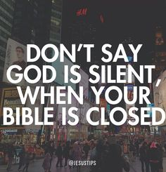 Good reminder to seek answers from the Bible ... Don't say God is silent when your bible is closed!                                                                                                                                                      More