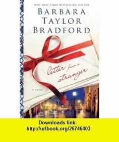 Letter from a Stranger (9780312631680) Barbara Taylor Bradford , ISBN-10: 0312631685  , ISBN-13: 978-0312631680 ,  , tutorials , pdf , ebook , torrent , downloads , rapidshare , filesonic , hotfile , megaupload , fileserve