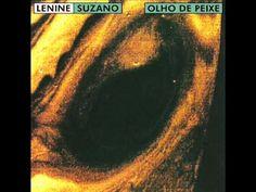 Lenine e Suzano - Olho de Peixe - O Último Pôr do Sol