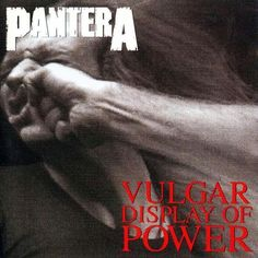 Vulgar Display of Power is the sixth studio album by heavy metal band Pantera. It was released on February 1992 I'm a fairly big Pantera fan & my favorite song of that album would have to be Walk. Music Love, Rock Music, New Music, Master Of Puppets, Bruce Dickinson, Power Metal, Heavy Metal Music, Heavy Metal Bands, Death Metal