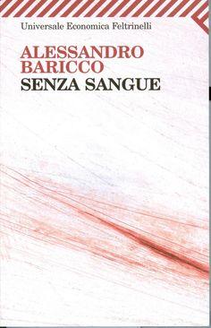 Senza Sangue - Alessandro Baricco