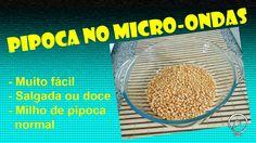 PIPOCA NO MICRO-ONDAS - Com milho de pipoca normal 1, Popcorn Kernels, Easy Trifle Recipe, Waves