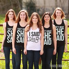 I Said Yes - That's What She Said - adorable bachelorette party shirts by TumbleRoot! For a hilarious Bachelorette ;) #bachelorette