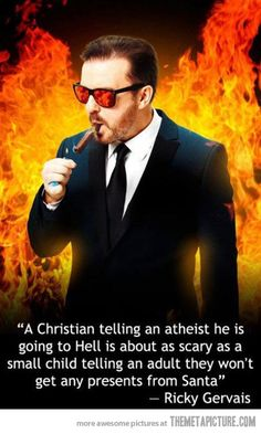 Ricky Gervais sums it up…